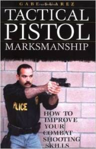 Tactical pistol marksmanship